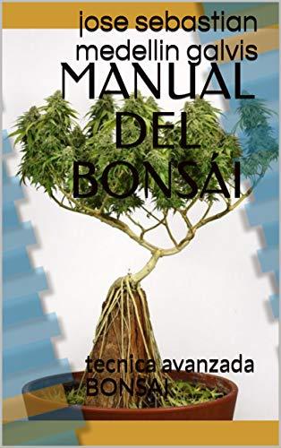MANUAL DEL BONSÁI: tecnica avanzada BONSAI