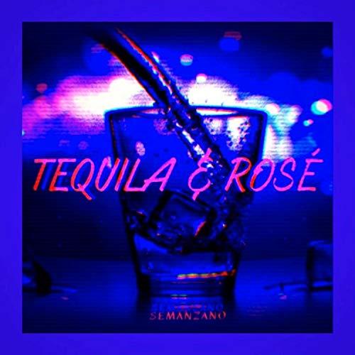 Tequila & Rosé [Explicit]