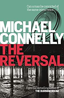 The Reversal (Mickey Haller Series Book 3) (English Edition) par [Michael Connelly]