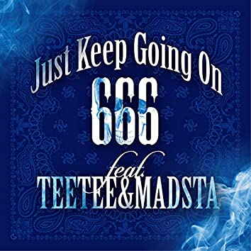 Just Keep Going On (feat. TEETEE & MADSTA)