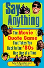Say Anything: The Movie Quote Game That Takes You Back to the '80s One Line at a Time by Pete Fornatale (1999-11-01)