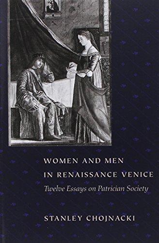 Women and Men in Renaissance Venice: Twelve Essays on Patrician Society