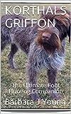 KORTHALS GRIFFON: The Ultimate Foot Hunting Companion