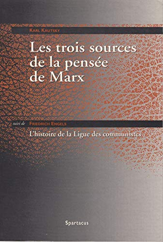 Les trois sources de la pensée de Marx suivi de L'histoire de la Ligue des communistes