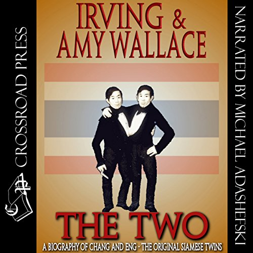 The Two: A Biography of the Original Siamese Twins audiobook cover art