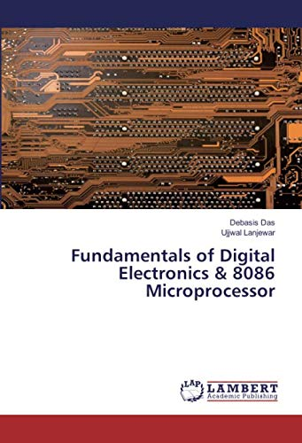 Compare Textbook Prices for Fundamentals of Digital Electronics & 8086 Microprocessor  ISBN 9786202667531 by Das, Debasis,Lanjewar, Ujjwal