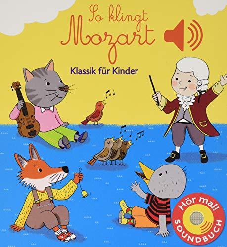 So klingt Mozart: Klassik für Kinder (Soundbuch): Klassik fr Kinder (Soundbuch)
