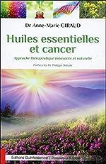 Huiles essentielles et cancer - Approche thérapeutique innovante et naturelle d'Anne-Marie Giraud