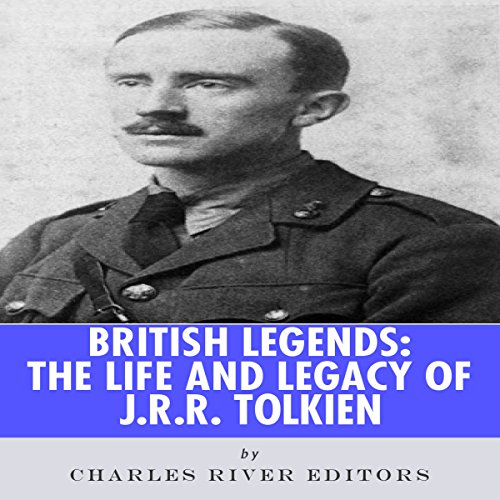 British Legends: The Life and Legacy of J.R.R. Tolkien audiobook cover art