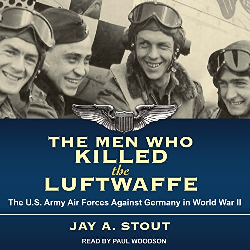 The Men Who Killed the Luftwaffe     The U.S. Army Air Forces Against Germany in World War II              Written by:                                                                                                                                 Jay A. Stout                               Narrated by:                                                                                                                                 Paul Woodson                      Length: 15 hrs and 35 mins     1 rating     Overall 4.0