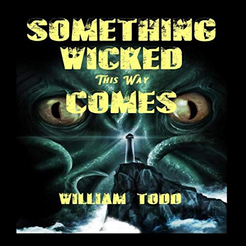 Something Wicked This Way Comes! Audiobook By William Todd cover art