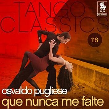 Tango Classics 118: Que nunca me falte