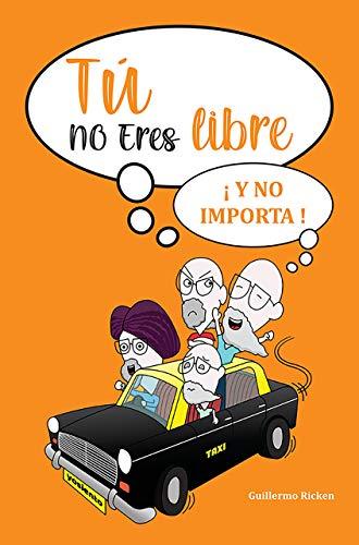 Tú no eres libre: ¡Y no importa! (Spanish Edition)