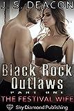 Black Rock Outlaws Part One: The Festival Wife (Cuckold, Hotwife, MFMM, Biker Gang)