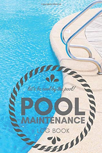 POOL MAINTENANCE LOG BOOK: Home Pool Maintenance Log Book: Swimming pool care and maintenance checklist diary for pool owners, Book for recording your ... Accessories Kit | 6x9 inches, 158 pages |