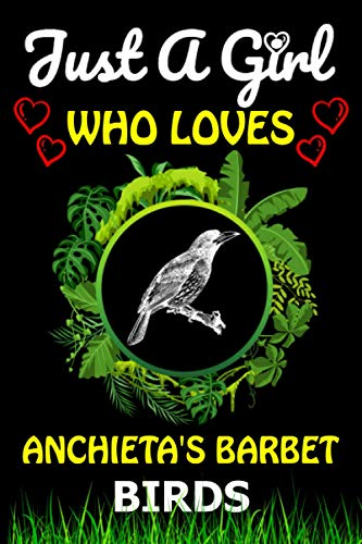 Just a Girl Who loves Anchieta's Barbet Birds: Cute Line Composition Notebook...