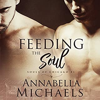 Feeding the Soul     Souls of Chicago, Book 1              By:                                                                                                                                 Annabella Michaels                               Narrated by:                                                                                                                                 Michael Pauley                      Length: 9 hrs and 3 mins     1 rating     Overall 5.0
