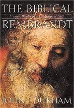Biblical Rembrandt: Human Painter In A Landscape Of Faith (H658/Mrc)