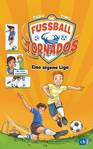 Die Fußball-Tornados - Eine eigene Liga! (Die Fußball-Tornados-Reihe, Band 3)