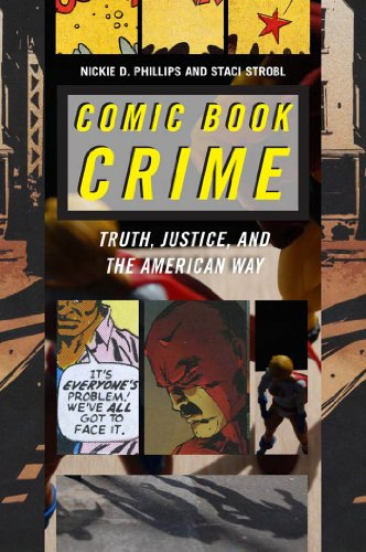 Image of Comic Book Crime: Truth, Justice, and the American Way (Alternative Criminology)