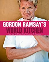 Gordon Ramsay's World Kitchen: Easy and Delicious New Twists on 10 Cuisines