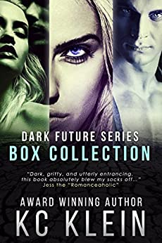 The Dark Future Collection: Books 1-3 by [KC Klein]
