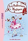 Les Ballerines Magiques 18 - La valse des roses de Darcey Bussell (29 février 2012) Poche - 29/02/2012