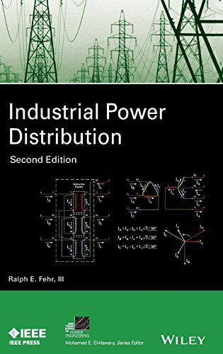 Compare Textbook Prices for Industrial Power Distribution IEEE Press Series on Power Engineering 2 Edition ISBN 9781119063346 by Fehr, Ralph