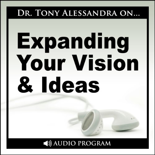 Expanding Your Vision and Ideas Audiobook By Dr. Tony Alessandra cover art