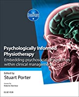 Psychologically Informed Physiotherapy: Embedding psychosocial perspectives within clinical management (Physiotherapy Essentials)