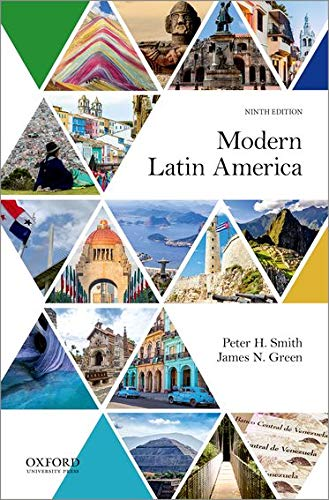Compare Textbook Prices for Modern Latin America 9 Edition ISBN 9780190674656 by Smith, Peter H.,Green, James N.,Skidmore, Thomas E.