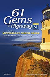powerful 61 Jewels on Highway 61: From Famous Landmarks to… a Guide to the Minnesota North Shore