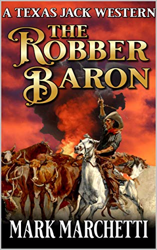 Texas Jack: The Robber Baron: A Novel of the Old West (A Texas Jack Western Book 4) (English Edition)