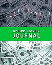 Options Trading Journal: Options CFD Stock Trader's Trading And Trade Strategies Journal (Stock CFD Options Forex Trading Day Trader Journal Record Logbook Series) (Volume 3)