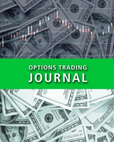 Options Trading Journal: Options CFD Stock Trader's Trading And Trade Strategies Journal (Stock CFD Options Forex Trading Day Trader Journal Record Logbook Series, Band 3)