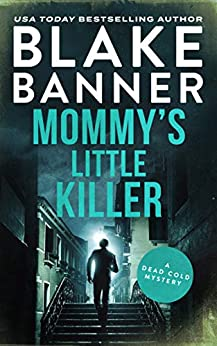 Mommy's Little Killer (A Dead Cold Mystery Book 22) by [Blake Banner]