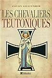 Les chevaliers teutoniques - Editions Tallandier - 24/01/2008