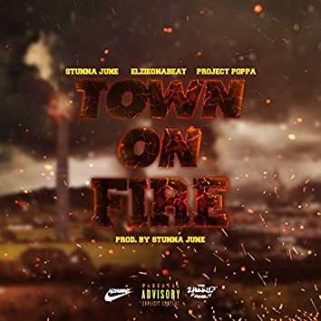 Town On Fire (feat. Elzieonabeat & Project Poppa)  - Single