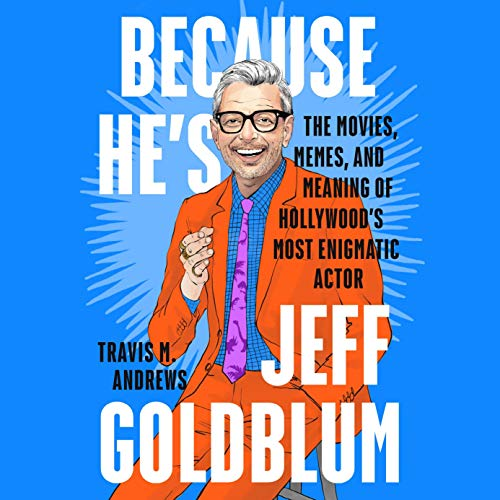 Because He's Jeff Goldblum  By  cover art