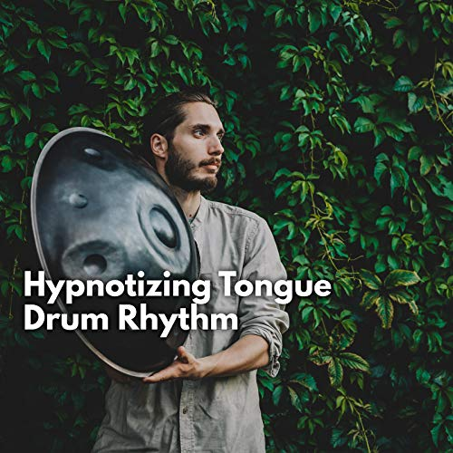 Hypnotizing Tongue Drum Rhythm – Music That Bring You Relief in Any Kind of Pain and Anxiety