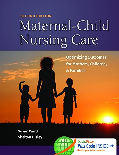 Maternal-Child Nursing Care with The Women's Health Companion: Optimizing Outcomes for Mothers, Children, and Families: Optimizing Outcomes for Mothers, Children, and Families