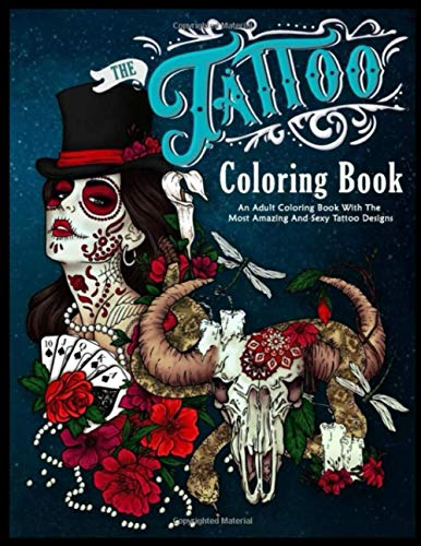 Tattoo Coloring Book: An Adult Coloring Book with the Most Amazing and Sexy Tattoo Designs, A Step by Step Guide for Beginners Women, How to Draw Books for Adult Relaxation, Stoner Coloring Books