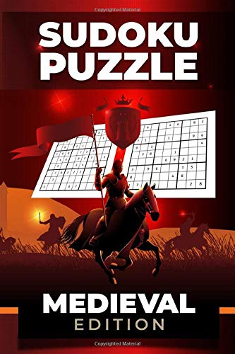 SUDOKU PUZZLE MEDIEVAL EDITION: Sudoku Logic Brain Game Middle Age Medieval Theme Challenging Logical book | 6' x 9' in Size 120 Puzzles