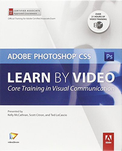 Learn Adobe Photoshop CS5 by Video: Core Training in...