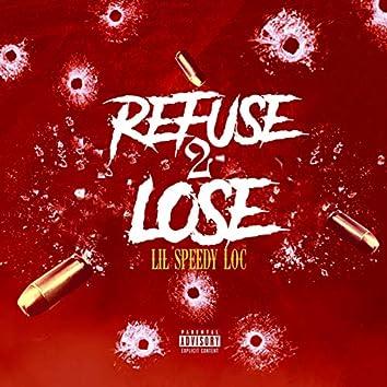 Refuse 2 Lose