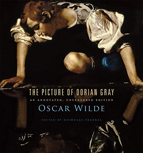The Picture of Dorian Gray – An Annotated, Uncensored Edition
