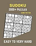 Sudoku 2000+ Puzzles Game For Fun Easy To Very Hard: Easy, Medium, Hard, Very Hard, and Expert Level Sudoku Puzzle Book For Adults (Puzzles & Games for Adults)