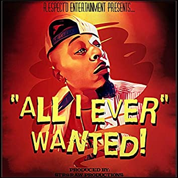 All I Ever Wanted (feat. Str8Raw Productions)