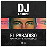 EL PARADISO [DJ ANTOINE VS MAD MARK 2K18 MIX] FEAT. ARMANDO & JIMMI THE DEALER