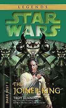 The Joiner King: Star Wars Legends (Dark Nest, Book I) (Star Wars The Dark Nest Trilogy 1) by [Troy Denning]